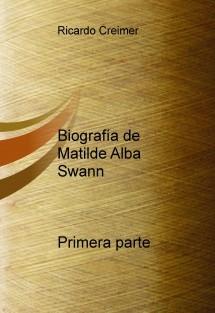Biografía de Matilde Alba Swann   Primera parte