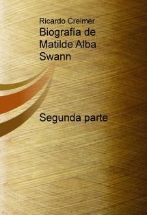 Biografía de Matilde Alba Swann Segunda parte