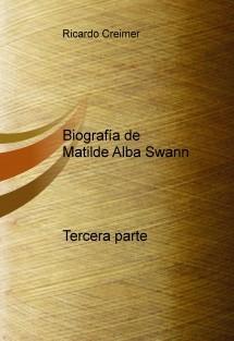 Biografía de Matilde Alba Swann    Tercera parte