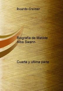Biografía de Matilde Alba Swann cuarta y ultima parte