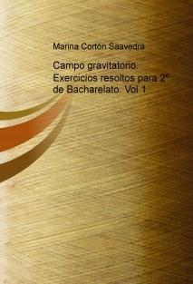 Campo gravitatorio. Exercicios resoltos para 2º de Bacharelato. Vol 1
