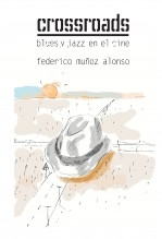 Crossroads. Blues y jazz en el cine.