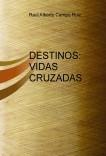 DESTINOS: VIDAS CRUZADAS