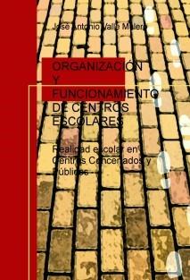 ORGANIZACIÓN Y FUNCIONAMIENTO DE CENTROS ESCOLARES