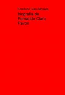 Biografía de Fernando Claro Pavón