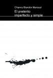 El pretérito imperfecto y simple