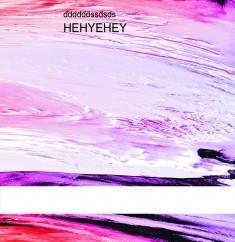 HEHYEHEY