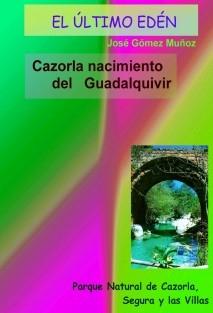 CAZORLA, NACIMIENTO DEL GUADALQUIVIR, CERRADA DE LOS TEJOS