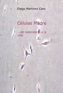 Células Madre ...del laboratorio a la vida