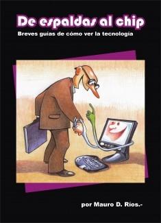 DE ESPALDAS AL CHIP - Breves guías de cómo ver la tecnología