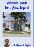 Millonario, Puede Ser...!Rico, Seguro!