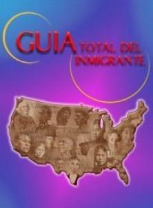 La Guía Total del Inmigrante
