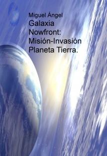 Galaxia Nowfront: Misión-Invasión Planeta Tierra.