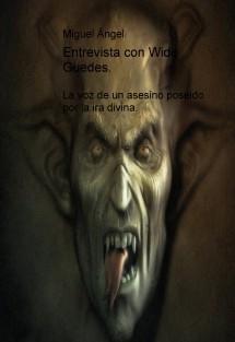 Entrevista con Wido Guedes: La voz de un asesino poseido por la ira divina.