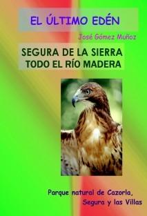 DESDE SEGURA DE LA SIERRA, TODO EL RÍO MADERA