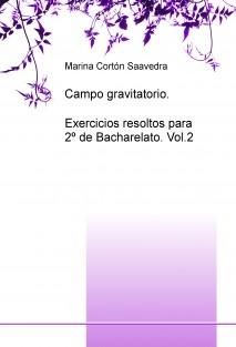 Campo gravitatorio. Exercicios resoltos para 2º de Bacharelato. Vol.2