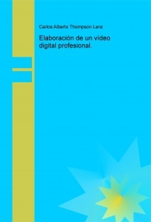 Elaboración de un video digital profesional