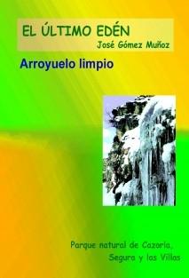 ARROYUELO LIMPIO // Pirmer poemario Último Edén