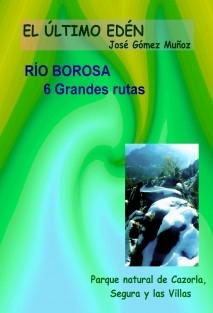 RIO BOROSA, 6 Grandes rutas