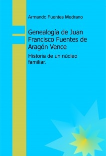 Genealogía de Juan Francisco Fuentes de Aragón Vence