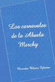 LOS CARNAVALES DE LA ABUELA MERCHY
