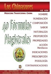 Los Chinasores 40 Fórmulas Magistrales de la fitoterapia china.