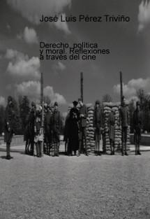 Derecho, política y moral. Reflexiones a través del cine