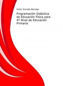 Programación Didáctica de Educación Física para 4º Nivel de Educación Primaria