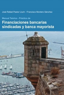 MANUAL TEORICO PRACTICO DE FINANCIACIONES BANCARIAS SINDICADAS Y BANCA MAYORISTA