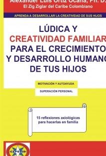 Lúdica y creatividad familiar para el crecimiento y desarrollo humano de tu hijo