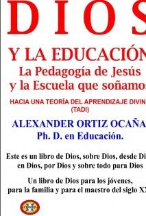 Dios y la Educación. La pedagogía de Jesús y la escuela que soñamos