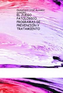 EL JUEGO PATOLÓGICO.PROGRAMAS DE PREVENCIÓN Y TRATAMIENTO