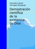 Demostración científica de la existencia de Dios (1)