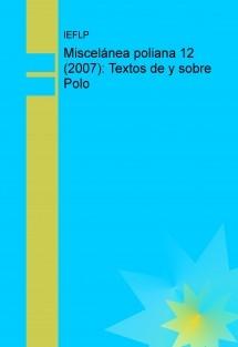 Miscelánea poliana, nº 12 (2007): Textos de y sobre Polo