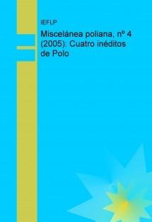 Miscelánea poliana, nº 4 (2005): Cuatro inéditos de Polo