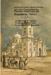 Relatos Históricos del Magdalena - Tomo I