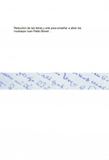 Reduction de las letras y arte para enseñar a ablar los mudospor Iuan Pablo Bonet ...