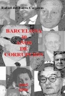 BARCELONA, 30 AÑOS DE CORRUPCIÓN