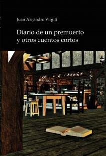 'Diario de un premuerto' y otros cuentos cortos