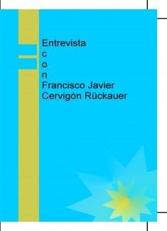 Entrevista con Francisco Javier Cervigón Rückauer