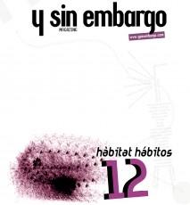 Y SIN EMBARGO magazine #12, hàbitat hábitos