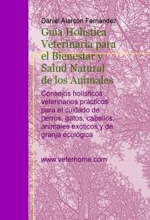 Guía Holística Veterinaria para el Bienestar y Salud Natural de los Animales