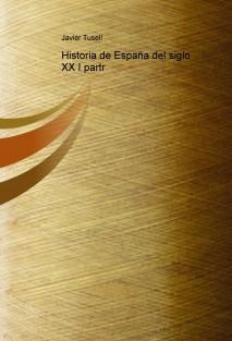 Historia de España del siglo XX I partr