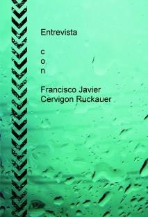 Entrevista con Francisco Javier Cervigon Ruckauer