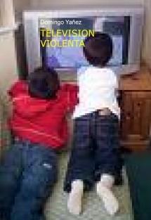 TELEVISION VIOLENTA