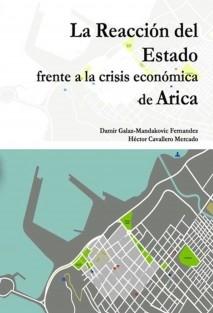 La Reacción del Estado frente a la Crisis Económica de Arica.