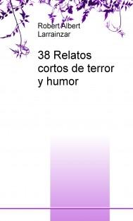 38 Relatos cortos de terror y humor