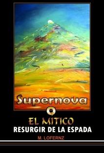 SUPERNOVA o el Mítico resurgir de la ESPADA ISBN: 1305265161305