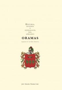 Historia, leyenda y genealogía del apellido ORAMAS
