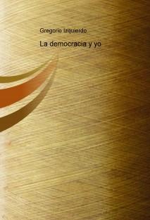 la democracia y yo